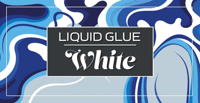 Liquid glue White